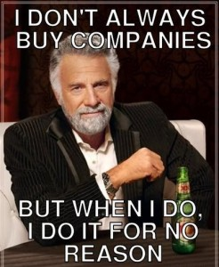 i-don-t-always-meme-generator-i-don-t-always-buy-companies-but-when-i-do-i-do-it-for-no-reason-925b08